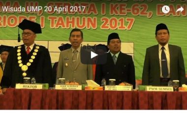 Wisuda Universitas Muhammadiyah Palembang 20 April 2017