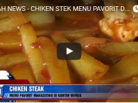 FITRAH NEWS – CHIKEN STEAK MENU PAVORIT KANTIN BUNDA